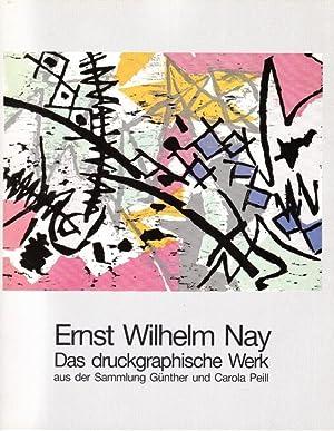 Ernst Wilhelm Nay - Das druckgraphische Werk