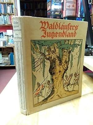 Waldläufers Jugendland. Ein Buch vom Wandern, Spiel: Viera, Josef,