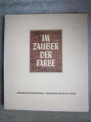 Im Zauber der Farbe. Ein Bildwerk der: Heering, Walter (Hrsg.),