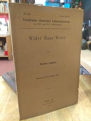 Wider Hans Worst. Abdruck der ersten Ausgabe: Luther, Martin,