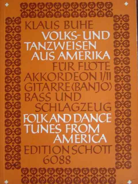 Volks- und Tanzweisen aus Amerika. Für Flöte,: Buhe, Klaus.