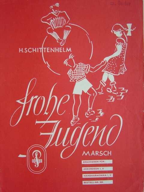 Frohe Jugend. Marsch. Ausgabe für Akkordeon I,: Schittenhelm, Hermann.