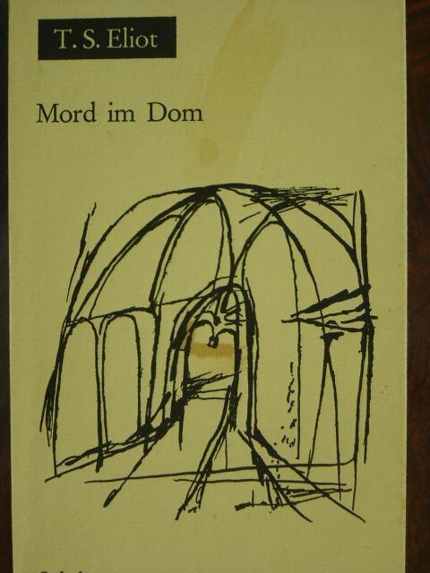 Mord im Dom. Aus dem Englischen (Murder: Eliot, Thomas Stearns.