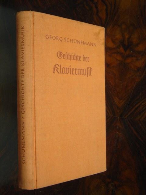 Geschichte der Klaviermusik. Mit 19 Abbildungen auf: Schünemann, Georg.