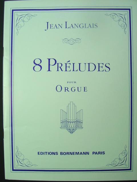 8 Preludes. Pour Orgue.: Langlais, Jean.
