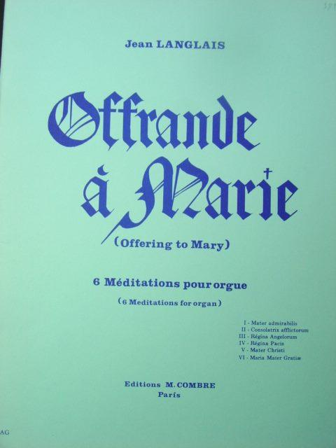 Offrande a Marie. Offering to Mary. 6: Langlais, Jean.
