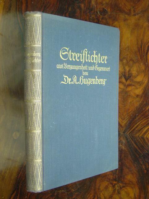 Streiflichter aus Vergangenheit und Gegenwart. Eine Sammlung: Hugenberg, Alfred