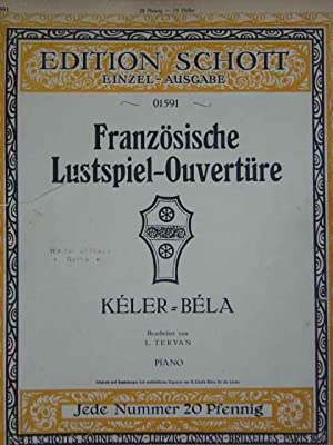 Französische Lustspiel-Ouverture. Op. 111. Ausgabe für Klavier: Kéler Béla (d.i.