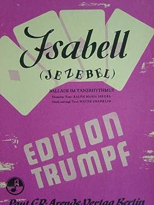 Isabell (Jezebel). Ballade im Tanzrhythmus. Hier: Ausgabe: Shanklin, Wayne.