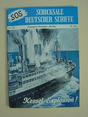 "Nr. 48 / Otto Mielke: Passagierdampfer ""Berlin"".: SOS - Schicksale"