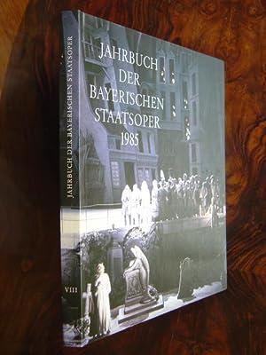 Anläßlich der Münchner Opernfestspiele 1985 herausgegeben von: Jahrbuch der Bayerischen