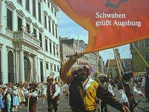 Schwaben grüßt Augsburg. Eine Bilderfolge vom Schwabentag: Frei, Hans.