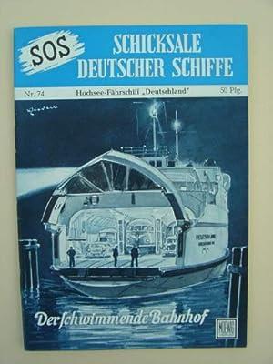 """Nr. 74 / Otto Mielke: Hochseefährschiff """"Deutschland"""".: SOS - Schicksale"""