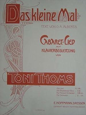 Das kleine Mal. Cabaret-Lied / Text von: Thoms, Toni.