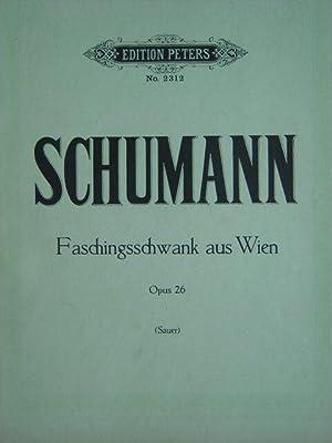 Faschingsschwank aus Wien. Op. 26. Für Klavier: Schumann, Robert.