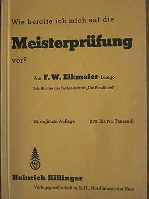 Wie bereite ich mich auf die Meisterprüfung: Eikmeier-Lemgo, F. W.