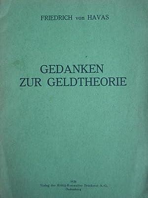 Gedanken zur Geldtheorie. Dissertation zur Erlangung des: Havas, Friedrich von.