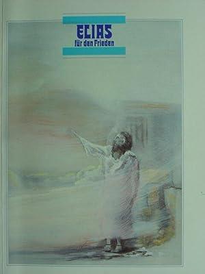 """Elias für den Frieden"""". Festliche Benefiz-Aufführungen des: Mendelssohn Bartholdy, Felix."""