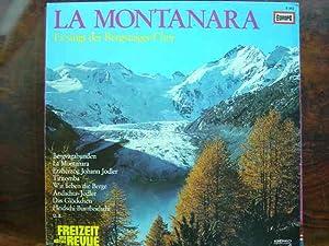 Es singt der Bergsteiger-Chor unter Leitung von: La Montanara.