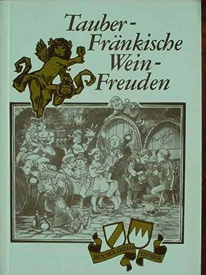 Tauber-Fränkische Weinfreuden. Mit vielen Vignetten, Kartenskizzen, Schaubildern: Kremer / Scharrer.
