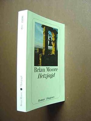 Hetzjagd. Roman. Aus dem Englischen von Bernhard: Moore, Brian.