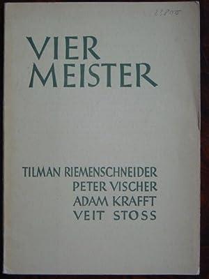 Tilman Riemenschneider, Peter Vischer, Adam Krafft, Veit: Vier Meister.