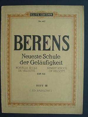 Neueste Schule der Geläufigkeit. Op. 61. Heft: Berens, H.