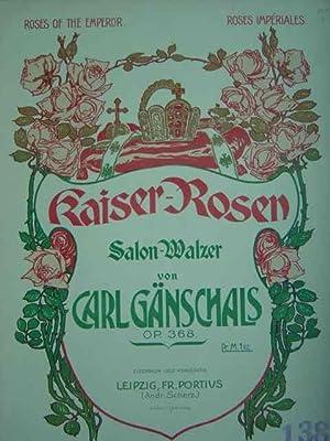 Kaiser-Rosen. Roses of the Emperor. Roses impériales.: Gänschals, Carl.