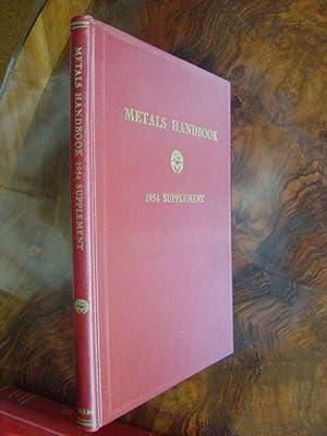 Metals Handbook. 1954 Supplement. Prepared under the direction of the Mwetals Handbook Committee. ...
