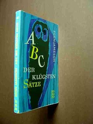 ABC der klügsten Sätze. Gesammelt von Egon: Jameson, Egon. (Hrsg.).