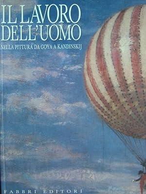 Il Lavoro dell'Uomo nella Pittura da Goya: Morello, Giovanni.