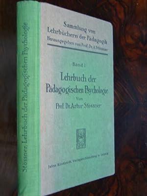 Lehrbuch der Pädagogischen Psychologie. Auf Grundlage der Psychologie der Gegenwart bearbeitet...