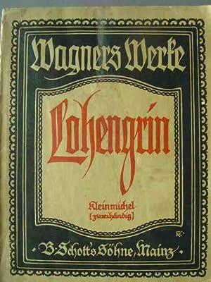 Lohengrin. Romantische Oper in 3 Akten. Klavierauszug: Wagner, Richard.