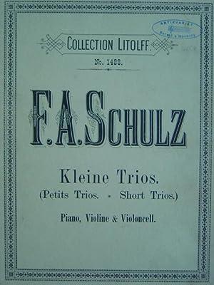 Kleine Trios. Petits Trios. Short Trios. Op.: Schulz, F. A.