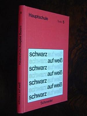 Texte 5. Hier: Lesebuch. Hauptschule Bayern. 5.: schwarz auf weiß.