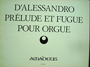 Prelude et Fugue. Pour Orgue. Op. 45.: D'Allessandro, Raffaele.