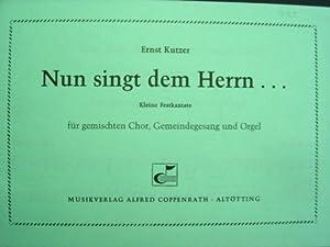 Nun singt dem Herrn ein neues Lied.: Kutzer, Ernst.