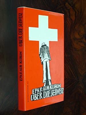 Über die Schweiz. Aus dem Amerikanischen. Reich: Kishon, Ephraim (eigtl.