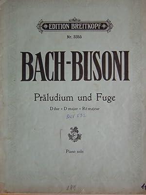 Präludium und Fuge D dur für die: Bach, Johann Sabastian.