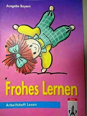 Frohes Lernen. Arbeitsheft Lesen. Neubearbeitung. Ausgabe Bayern.: Eckl, Gisela /