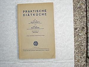 Praktische Diätküche: Klewitz Felix, Rudolf Wigand, Autor, Model Erna, Mitarbeit