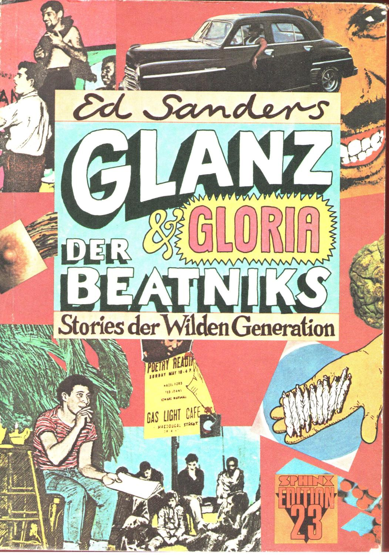 Glanz und Gloria der Beatniks. Stories der Wilden Generation. - Sanders, Ed