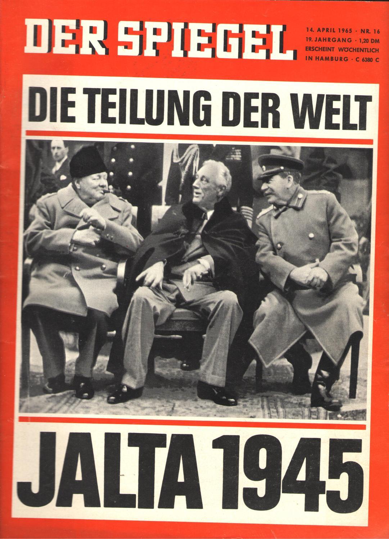 Der Spiegel. Das deutsche Nachrichten-Magazin. 19. Jg. Nr. 16 vom 14. April 1965: [Titel]: Jalta 1945 - Die Teilung der Welt.