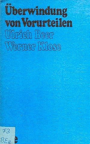 Überwindung von Vorurteilen.: Beer, Ulrich / Klose, Werner
