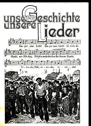 Unsere Geschichte, unsere Lieder: Lokale Arbeitersängerbewegung, Lieder, Dokumente,Erzä...