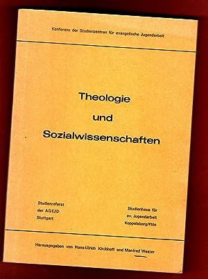Theologie und Sozialwissenschaften. Materialien zur Frage ihrer: Kirchhoff, Hans-Ulrich u.