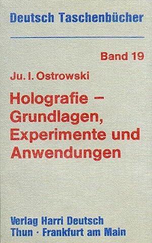 Holografie - Grundlagen, Experimente und Anwendungen.: OSTROWSKI, Juri I.