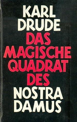 Das Magische Quadrat des Nostradamus. Glossar und Schlüssel zum prophetischen Werk des Michel de ...