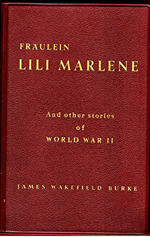 Fräulein Lili Marlene. And other stories of: Burke, James Wakefield