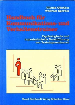 Handbuch für Kommunikations- und Verhaltenstrainer Psychologische und: Günther, Ullrich; Sperber,